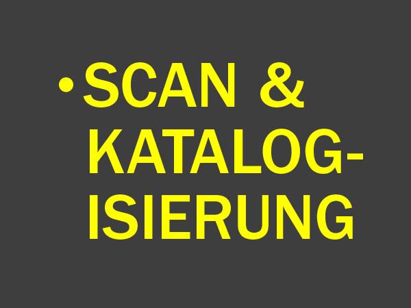 Scan und Katalogisierung